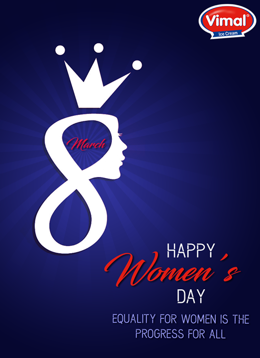 Equality for #Women is the progress for all! #HappyWomensDay from Vimal Ice Cream!  #WomensDay #WomensDay2017 #IcecreamLovers #Vimal #ICecream #Ahmedabad