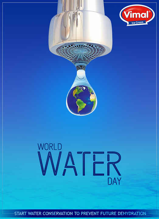 Let us all pledge to conserve and use our water resources more responsibly.  #SaveWater #SaveLife #WorldWaterDay #Vimal #Icecream #Ahmedabad
