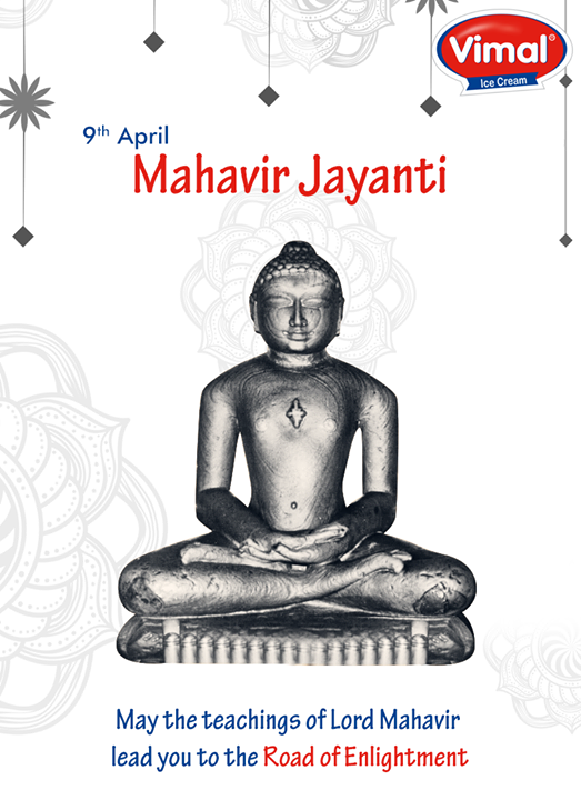 May the preaching of Lord Mahavir lead us to to the right path of life.  #MahavirJayanti #Peace #VimalIceCreams #IceCreamLovers