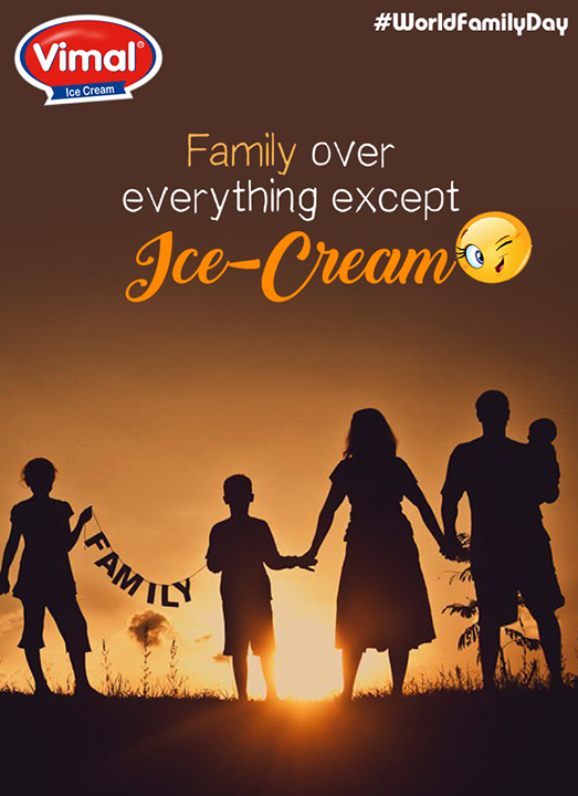 There's nothing that can come over family, EXCEPT ice-cream! ;)  #VimalIcecream #VimalProducts #IcecreamLovers #IcecreamLoves #Icecream #Ahmedabad
