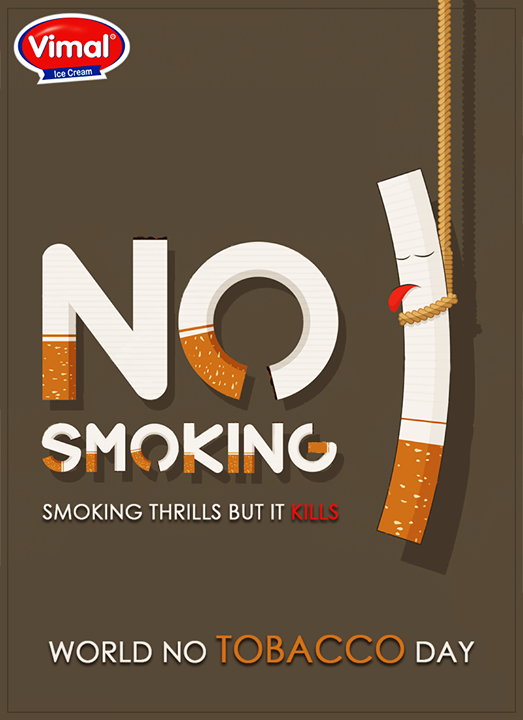 #Smoking thrills but kills! #NoTobaccoDay #AntiTobaccoDay  #Vimal #ICecream #Ahmedabad