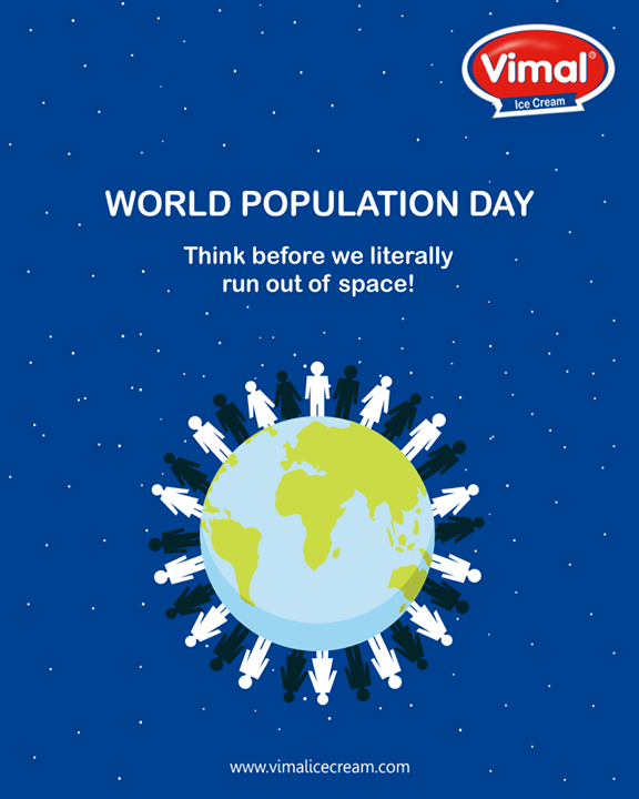 Think twice before it's beyond our reach!   #WorldPopulationDay #PopulationDay #Vimal #ICecream #Ahmedabad