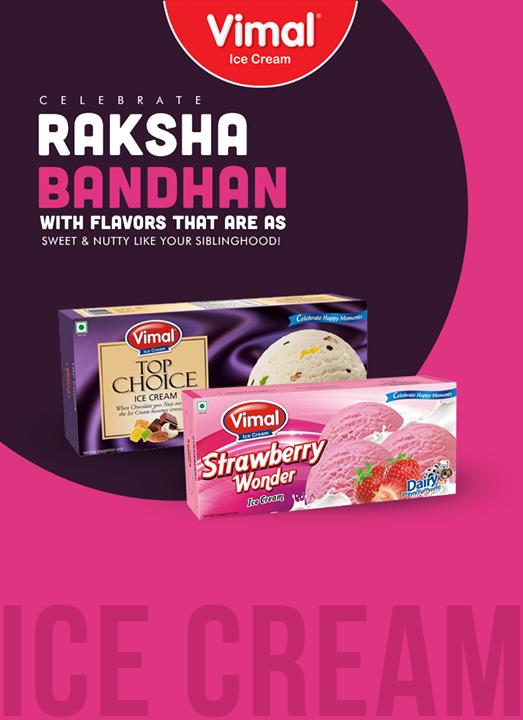 Vimal Ice Cream,  RakshaBandhan, Festival, Celebration, IceCreamLovers, Vimal, ICecream, Ahmedabad