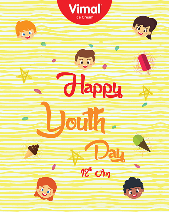 Youth is the hope of our future  #InternationalYouthDay #YouthDay  #IceCreamLovers #Vimal #IceCream #Ahmedabad