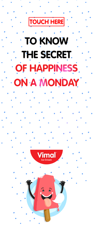 Do you know the secret of happiness on #Monday?  #IceCreamLovers #Vimal #IceCream #VimalIceCream #Ahmedabad