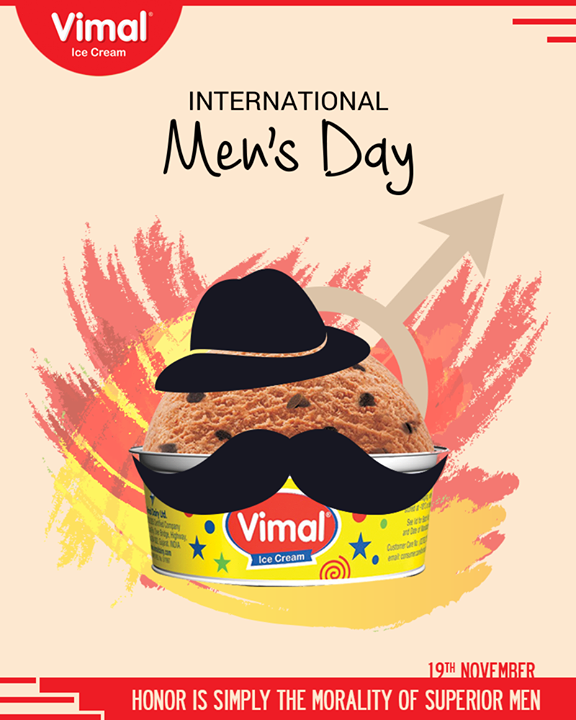 Honor is simply the morality of superior men.  #InternationalMensDay #MensDay #MensDay17 #MensDay19Nov #IMD #IMD2017 #Vimal #IceCream #VimalIceCream #Ahmedabad