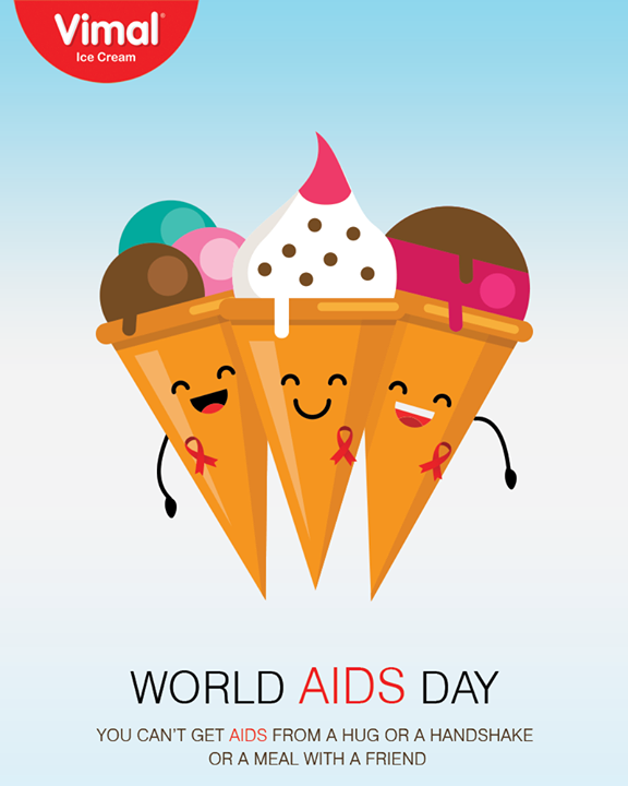 You can't get AIDS from a hug or a handshake or a meal with a friend  #WorldAidsDay #AidsDay #IceCreamLovers #Vimal #IceCream #VimalIceCream #Ahmedabad