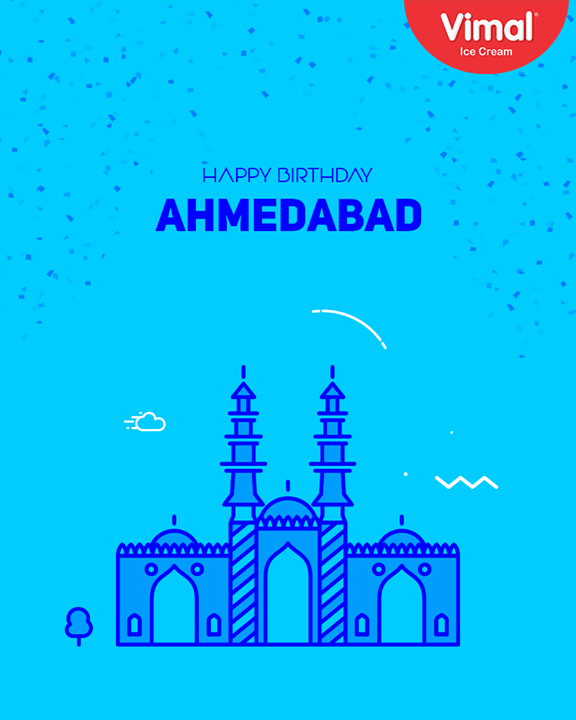 Wishing the charismatic city of #Amdavad, a very #HappyBirthday!   #HappyBirthdayAhmedabad #AhmedabadFoundationDay #VimalIceCream #Ahmedabad