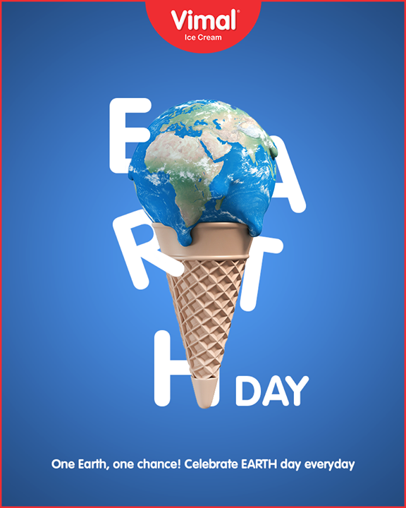 One Earth, one chance! Celebrate Earth day every day.  #EarthDay #InternationalEarthDay #Earthday2018 #SaveEarth #SaveNature #VimalIceCream #Ahmedabad