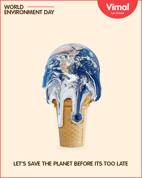 Let's act before it's too late!   #WorldEnvironmentDay #EnvironmentDay #EnvironmentDay2018 #Vimal #IceCream #VimalIceCream #Ahmedabad