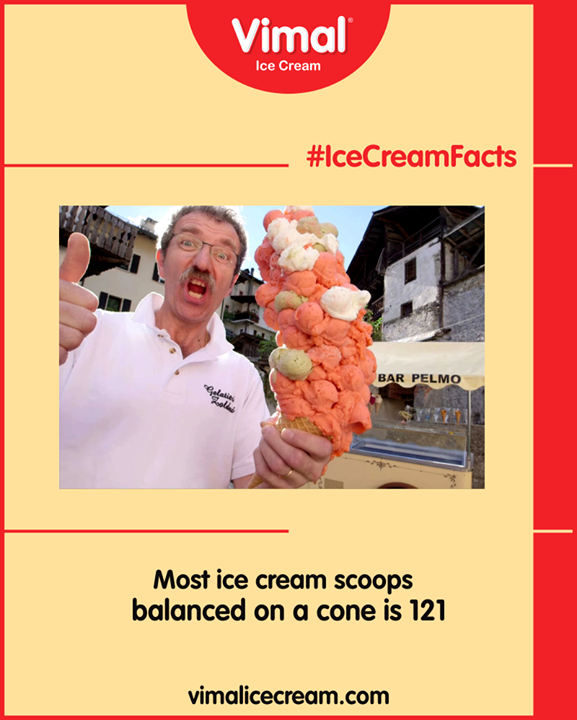 The most ice cream scoops balanced on a cone is 121 and was achieved by Dimitri Panciera (Italy)   #IceCreamFacts #Monsoon  #IcecreamTime #MeltSummer #IceCreamLovers #FrostyLips #Vimal #IceCream #VimalIceCream #Ahmedabad