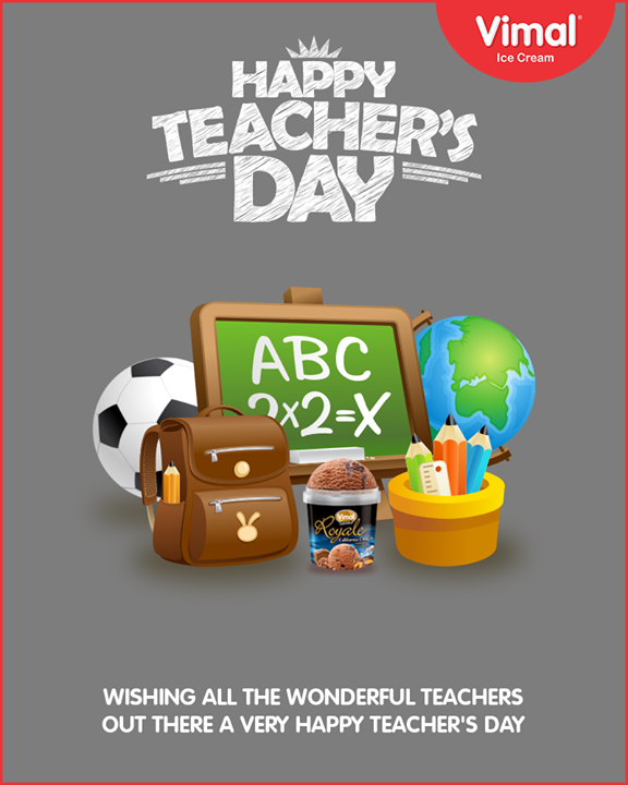 Wishing all the wonderful teachers out there a very Happy Teacher's Day.  #HappyTeachersDay #TeachersDay #VimalIceCream #Ahmedabad