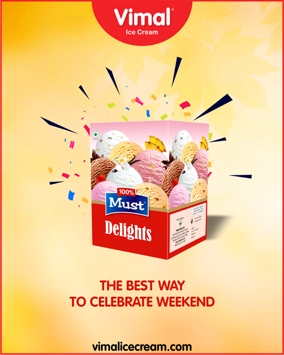 Let every weekend be a celebration with Vimal Ice Cream.   #IcecreamTime #IceCreamLovers #Vimal #IceCream #weekend #VimalIceCream #Ahmedabad