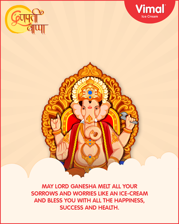 May Lord Ganesha melt all your sorrows and worries like an ice-cream and bless you with all the happiness, success and health.   #GaneshChaturthi #GanpatiBappaMorya #Ganeshotsav #HappyGaneshChaturthi #GaneshChaturthi2018 #IcecreamTime #IceCreamLovers #FrostyLips #Vimal #IceCream #VimalIceCream #Ahmedabad