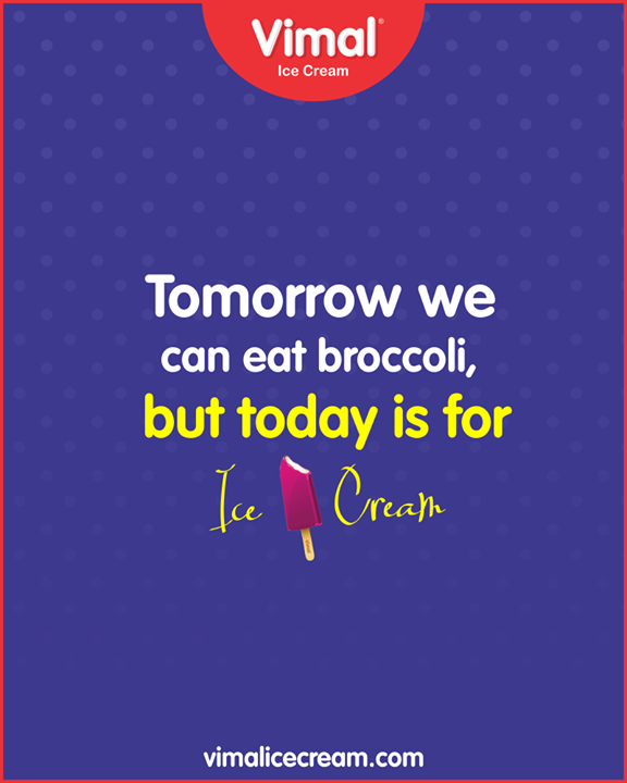 Don't we all agree?  #IceCreamLovers #FrostyLips #Vimal #IceCream #VimalIceCream #Ahmedabad