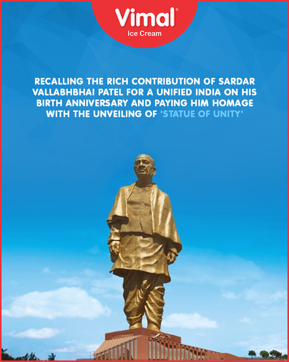 Recalling the rich contribution of Sardar Vallabhbhai Patel for a unified India on his birth anniversary and paying him homage with the unveiling of 'Statue of Unity'  #StatueOfUnity  #UnityStatue #WorldsTallestStatue #TallestStatueOfTheWorld #TallestStatue #IronMan #IronManOfIndia #SardarVallabhbhaiPatel #VimalIceCream