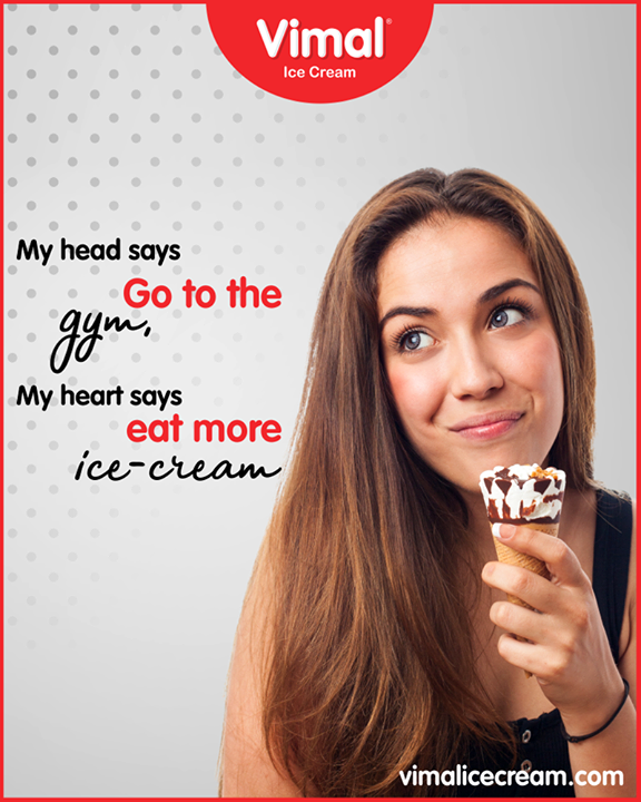 My head says 'Go to the gym', my heart says 'eat more Ice-cream'.   #VimalIceCream #IceCreamCake #Icecream #IcecreamLovers #LoveForIcecream #IcecreamIsBae #Ahmedabad #Gujarat #India