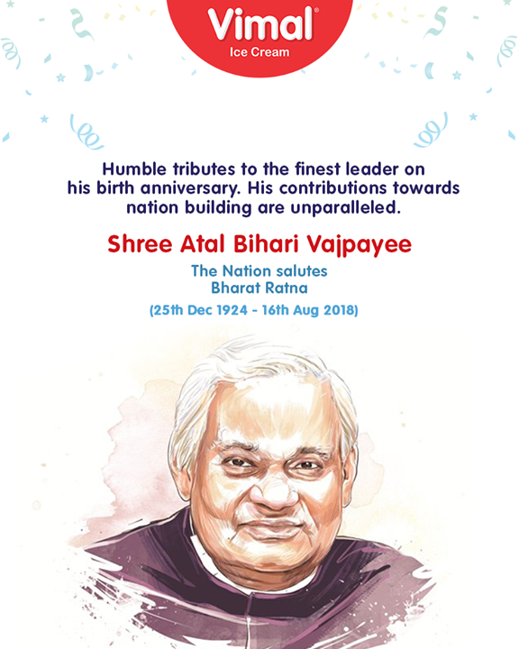 Humble tributes to the finest leader Shree Atal Bihari Vajpayee on his birth anniversary.  #ShriAtalBihariVajpayee #BirthdayWishes #FormerPrimeMinister #VimalIceCream #Icecream #Ahmedabad #Gujarat #India