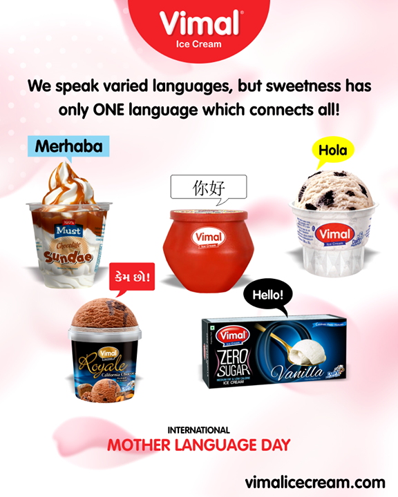 Greetings to everyone on the International Mother Language Day. Let us take a pledge to promote linguistic and cultural diversity while preserving and propagating our respective mother tongues.   #InternationalMotherLanguageDay #Mothertongue #MotherLanguageDay #Celebrations #Icecream #IcecreamLovers #LoveForIcecream #IcecreamIsBae #Ahmedabad #Gujarat #India #VimalIceCream