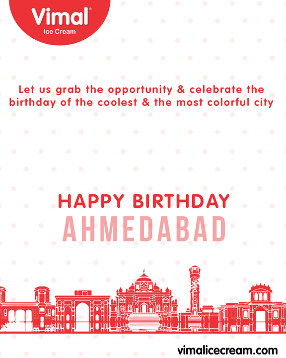 Let's celebrate the birthday of the coolest & the most colourful city in western India!  #IcecreamIsBae #Ahmedabad #Gujarat #India #VimalIceCream #HappyBirthdayAhmedabad #AhmedabadBirthday #MaruAmdavad