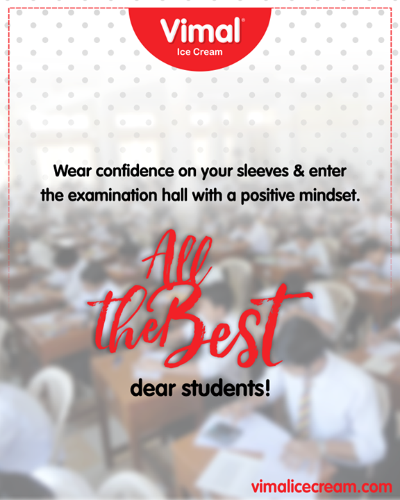 Wear confidence on your sleeves & enter the examination hall with a positive mindset. All the best dear students!  #AllTheBest #Celebrations #Icecream #IcecreamLovers #LoveForIcecream #IcecreamIsBae #Ahmedabad #Gujarat #India #VimalIceCream