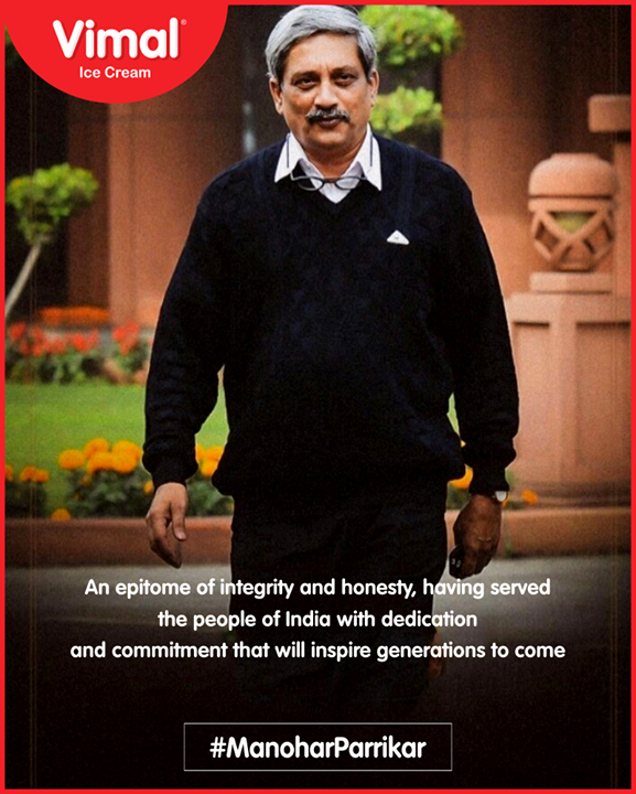 An epitome of integrity and honesty, having served the people of India with dedication and commitment that will inspire generations to come.  #RIPManoharParrikar #ManoharParrikar #RIPParrikar #VimalIceCream #Ahmedabad #Gujarat #India
