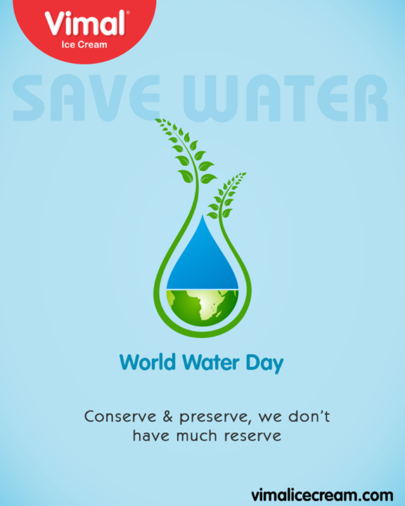 Conserve and preserve, we don't have much reserve.  #WorldWaterDay #WaterDay #SaveWater #WaterDay2019 #VimalIceCream #Ahmedabad #Gujarat #India