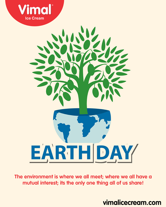 The Environment is where we all meet; where we all have a mutual interest; its the only one thing all of us share!  #WorldEarthDay #EarthDay2019 #EarthDay #PlanetEarth #SaveEarth #VimalIceCream #Ahmedabad #Gujarat #India
