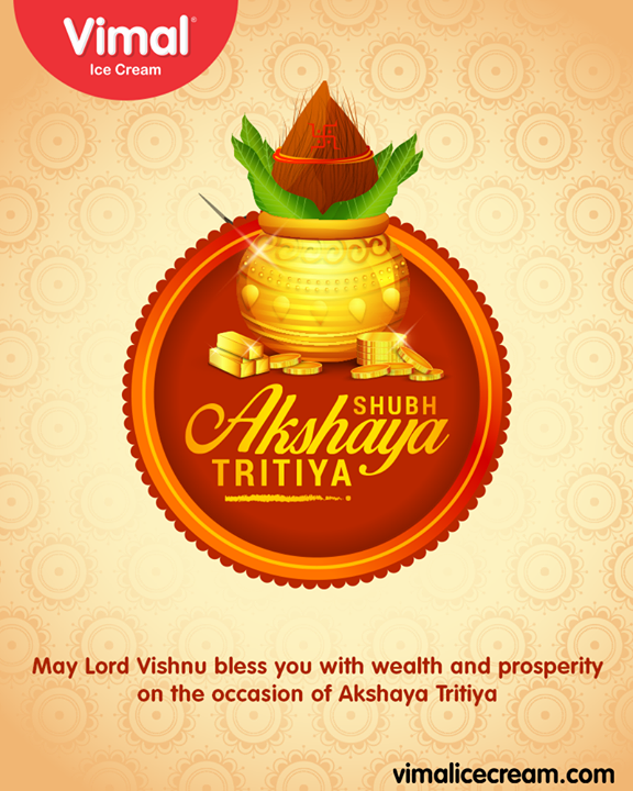 May Lord Vishnu bless you with wealth and prosperity on the occasion of Akshaya Tritiya  #AkshayaTritiya #Vimal #IceCream #VimalIceCream #Ahmedabad