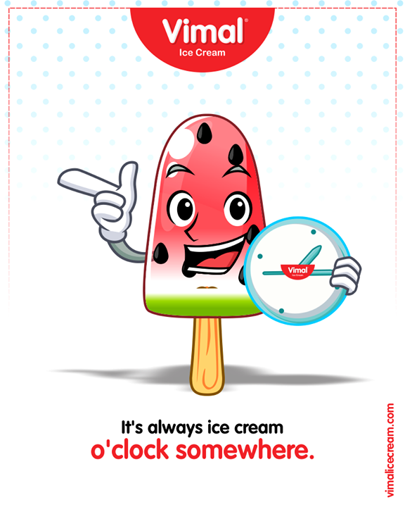 It's always ice cream o'clock somewhere.  #IcecreamTime #IceCreasmLovers #FrostyLips #Vimal #IceCream #VimalIceCream #Ahmedabad