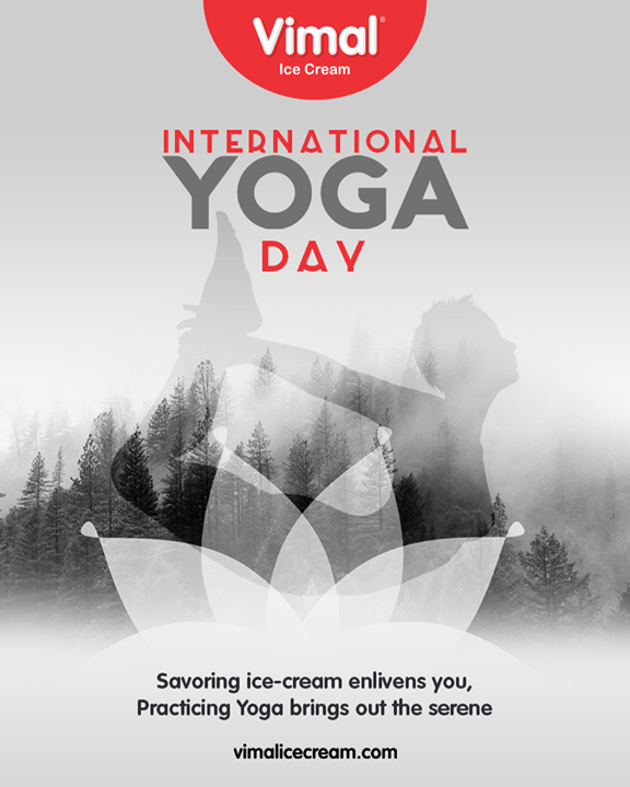 Savoring ice-cream enlivens you, Practicing Yoga brings out the serene you!  #InternationalDayofYoga #InternationalYogaDay #YogaDay #YogaDay2019 #Yoga #IDY2019 #IYD2019 #Vimal #IceCream #VimalIceCream #Ahmedabad