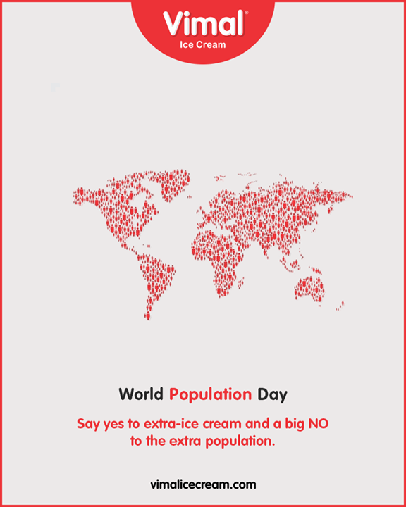 Say yes to extra-ice cream and a big no to the extra population.  #WorldPopulationDay #PopulationDay #WorldPopulationDay2019 #VimalIceCream #IcecreamTime #IceCreamLovers #FrostyLips #Vimal #IceCream  #Ahmedabad