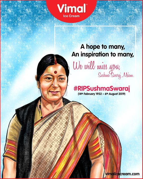 A hope to many, an inspiration to many, we will miss you, Sushma swaraj ma'am.  #RIPSushmaSwaraj #RIPSushmaJi #IronLady #SushmaSwarajji #VimalIceCream #IceCreamLovers #FrostyLips #Vimal #IceCream  #Ahmedabad