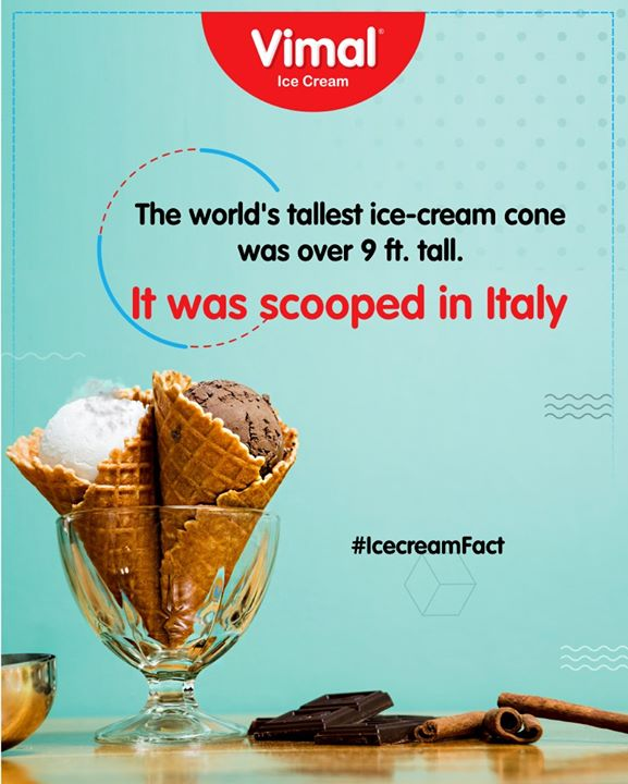 The world's tallest ice-cream cone was over 9 ft. tall. It was scooped in Italy.  #IcecreamFact #VimalIceCream #IceCreamLovers #FrostyLips #Vimal #IceCream #Ahmedabad