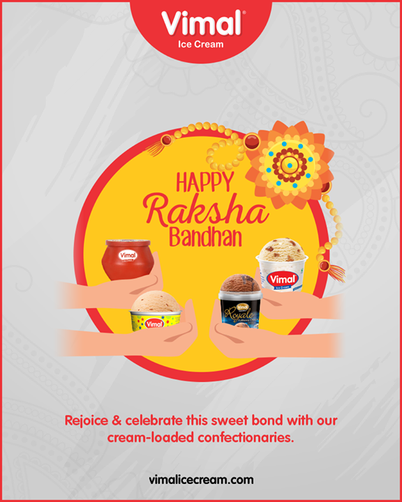Rejoice & celebrate this sweet bond with our cream-loaded confectionaries.  #Rakshabandhan2019 #Rakshabandhan #HappyRakshabandhan #IndianFestivals #Celebrations #Festivities #Vimal #IceCream #VimalIceCream #Ahmedabad