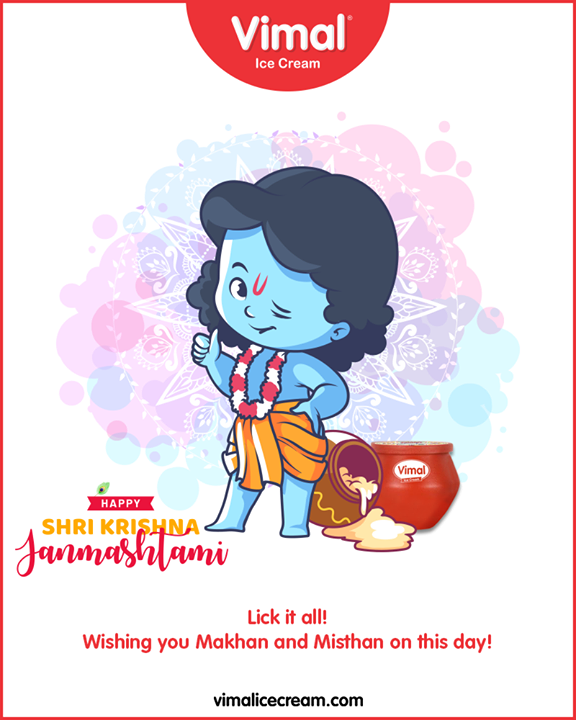Lick it all! Wishing you Makhan and Misthan on this day!  #LordKrishna #Janmashtami #HappyJanmashtami #Janmashtami2019  #IcecreamTime #IceCreamLovers #FrostyLips #Vimal #IceCream #VimalIceCream #Ahmedabad