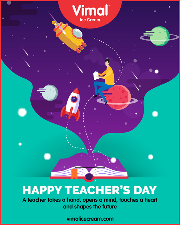 A teacher takes a hand, opens a mind, touches a heart and shapes the future.   #HappyTeachersDay #TeachersDay #TeachersDay2019 #VimalIceCream #Vimal #IceCream #Ahmedabad