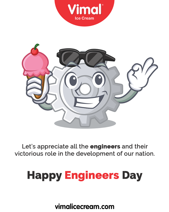 Let's appreciate all the engineers and their victorious role in the development of our nation.   #HappyEngineersDay #EngineersDay #EngineersDay2019 #Engineering #IcecreamTime #IceCreamLovers #FrostyLips #Vimal #IceCream #VimalIceCream #Ahmedabad