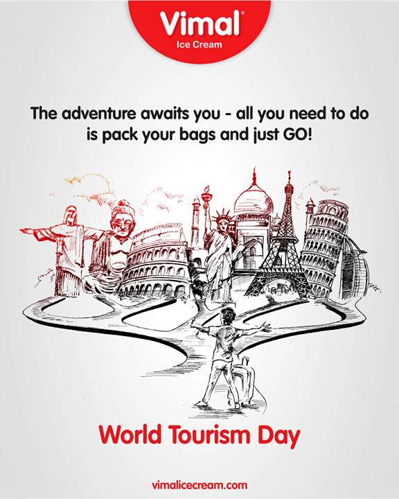The adventure awaits you-all you need to do is pack your bags and just go!  #WorldTourismDay #WTD2019 #TourismDay #VimalIceCream #IcecreamTime #IceCreamLovers #FrostyLips #Vimal #IceCream