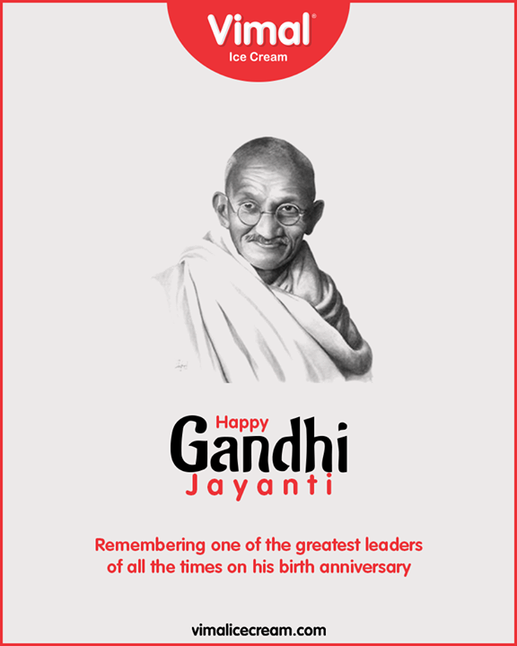 Remembering one of the greatest leaders of all the times on his birth anniversary.  #GandhiJayanthi #GandhiJayanthi2019  #MahatmaGandhi #Gandhi150 #MohandasKaramchandGandhi #VimalIceCream #IcecreamTime #IceCreamLovers #FrostyLips #Vimal #IceCream