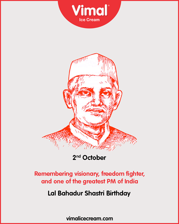 Remembering visionary, freedom fighter, and one of the greatest PM of India.  #LalBahadurShastriJayanti #JaiJawanJaiKisan #ShastriJayanti #VimalIceCream #IcecreamTime #IceCreamLovers #FrostyLips #Vimal #IceCream