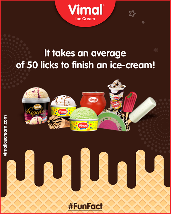It takes an average of 50 licks to finish an ice-cream!   #FunFact #FrostyLips #Happiness #LoveForIcecream #IcecreamTime #IceCreamLovers #FrostyLips #Vimal #IceCream #VimalIceCream #Ahmedabad