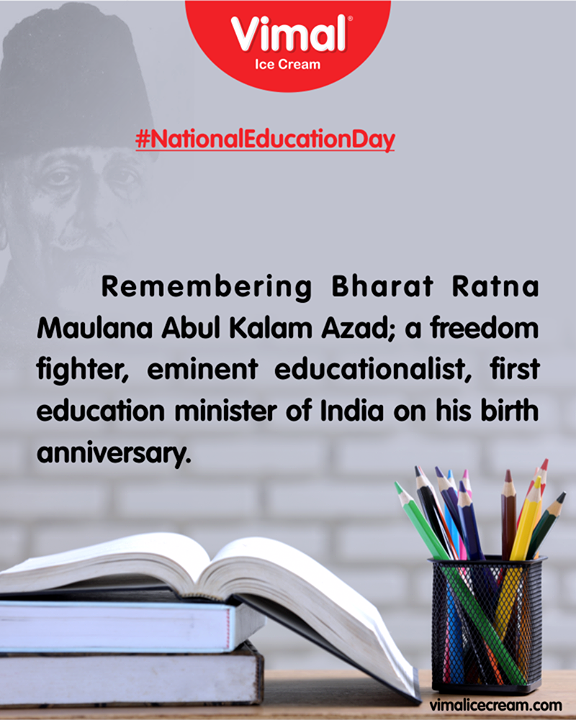 Remembering Bharat Ratna Maulana Abul Kalam Azad a freedom fighter, eminent educationalist, first education minister of India on his birth anniversary.  #NationalEducationDay #VimalIceCream #Ahmedabad #Gujarat #India