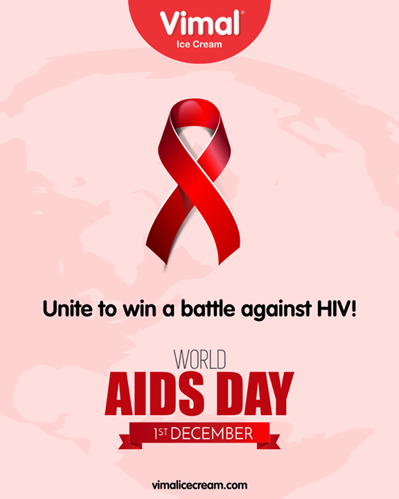 Unite to win a battle against HIV!  #WorldAIDSDay #AIDSDay #AIDSDay2019 #WorldAIDSDay2019 #VimalIceCream #Icecreamisbae #Happiness #LoveForIcecream #IcecreamTime #IceCreamLovers #FrostyLips #Vimal #IceCream #Ahmedabad