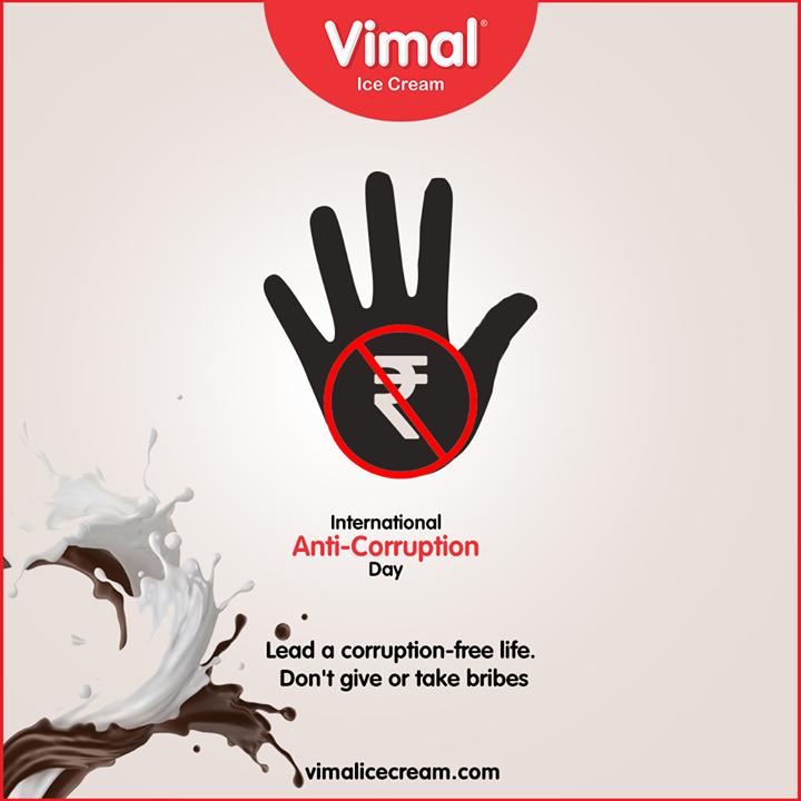 Vimal Ice Cream,  InternationalAntiCorruptionDay, Corruption, VimalIceCream, Icecreamisbae, Happiness, LoveForIcecream, IcecreamTime, IceCreamLovers, FrostyLips, Vimal, IceCream, Ahmedabad