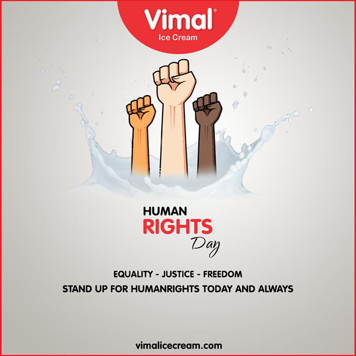 Equality. Justice. Freedom. Stand up for HumanRights today and always  #StandUp4HumanRights #HumanRightsDay #HumanRightsDay2019 #Equality #Freedom #Justice #VimalIceCream #Icecreamisbae #Happiness #LoveForIcecream #IcecreamTime #IceCreamLovers #FrostyLips #Vimal #IceCream #Ahmedabad