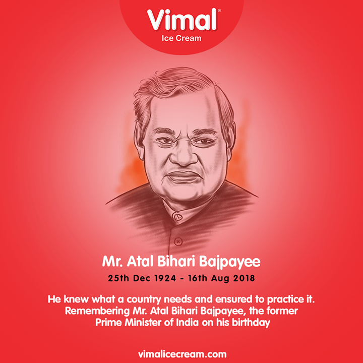 He knew what a country needs and ensured to practice it. Remembering Mr. Atal Bihari Bajpayee, the former Prime Minister of India on his birthday.  #ShriAtalBihariVajpayee #BirthAnniversary #VimalIceCream #Icecreamisbae #Happiness #LoveForIcecream #IcecreamTime #IceCreamLovers #FrostyLips #Vimal #IceCream #Ahmedabad