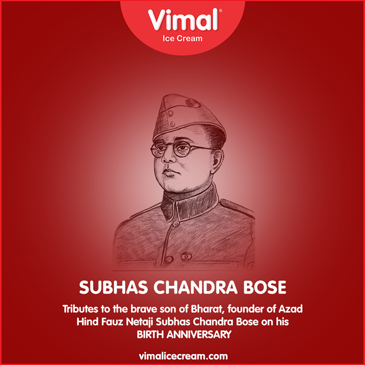 Tributes to the brave son of Bharat, founder of Azad Hind Fauz Netaji Subhas Chandra Bose on his birth anniversary.  #NetajiJayanti #SubhasChandraBose #Netaji #NetajiSubhasChandraBose #NetajisBirthdayAnniversary  #VimalIceCream #Icecreamisbae #Happiness #LoveForIcecream #IcecreamTime #IceCreamLovers #FrostyLips #Vimal #IceCream #Ahmedabad