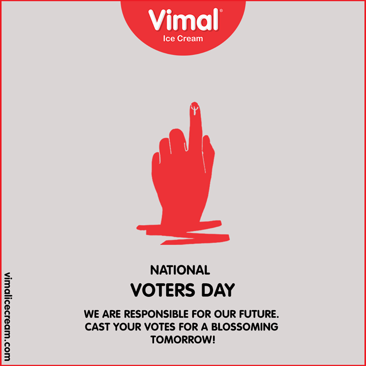 we are responsible for our future. Cast your votes for a blossoming tomorrow!  #NationalVotersDay #VimalIceCream #Icecreamisbae #Happiness #LoveForIcecream #IcecreamTime #IceCreamLovers #FrostyLips #Vimal #IceCream #Ahmedabad