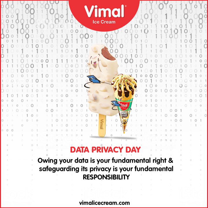 Owing your data is your fundamental right & safeguarding its privacy is your fundamental responsibility.  #DataPrivacyDay! #security #DPD2020 #DataSecurity #VimalIceCream #Icecreamisbae #Happiness #LoveForIcecream #IcecreamTime #IceCreamLovers #FrostyLips #Vimal #IceCream #Ahmedabad